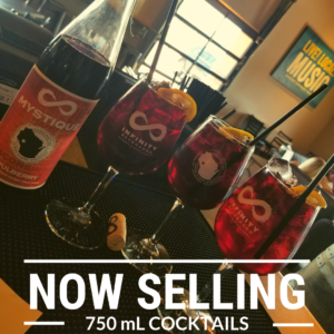 NOW SELLING 750 mL COCKTAILS