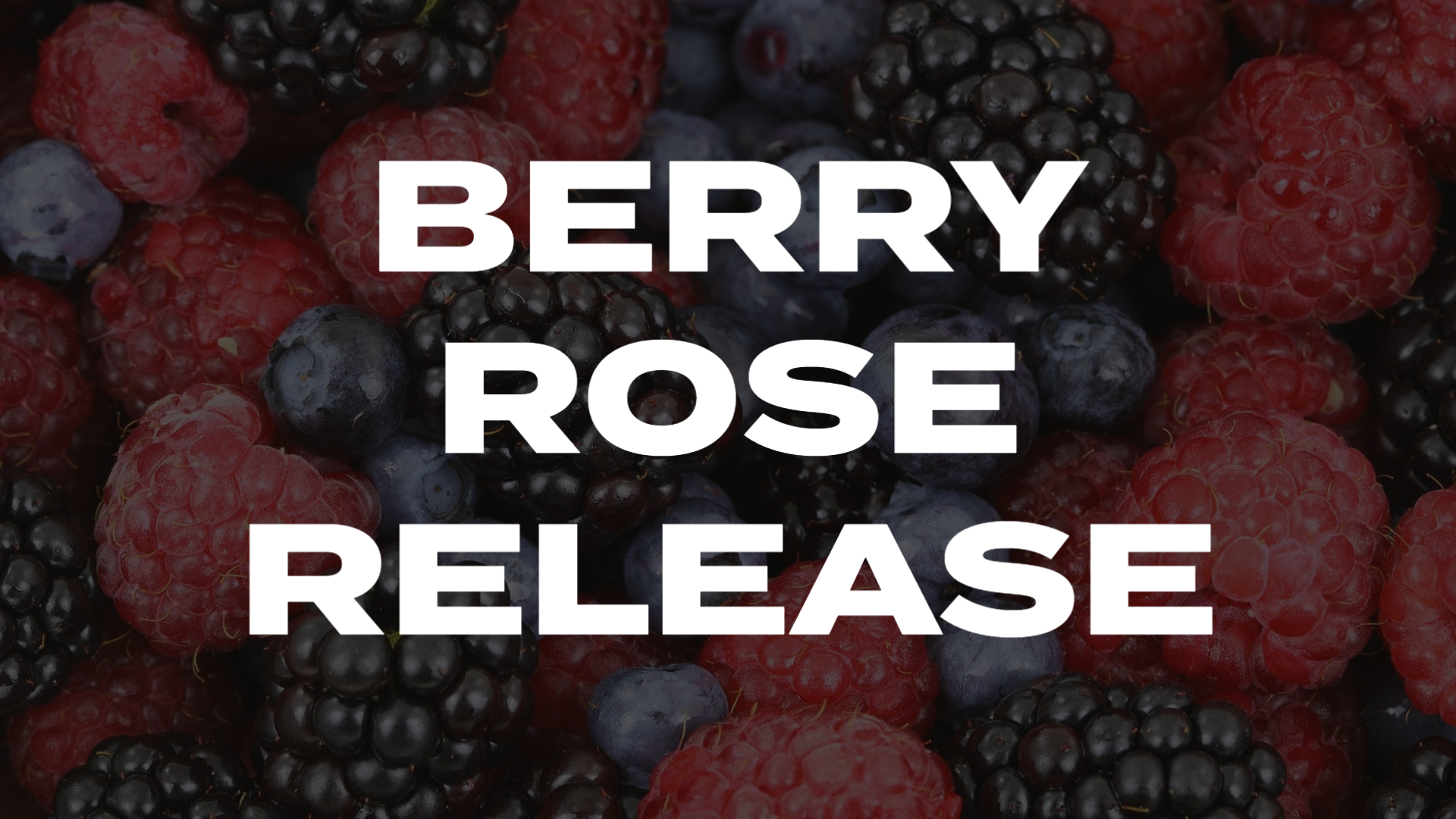 Berry Rose Release